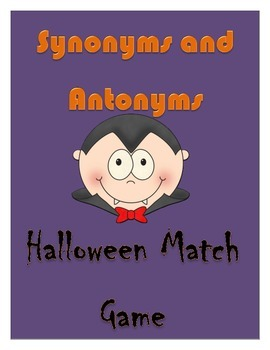 Halloween Match Game - Synonyms and Antonyms