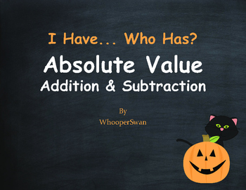 Halloween Math: I Have, Who Has - Absolute Value - Additio