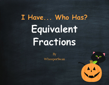 Halloween Math: I Have, Who Has - Equivalent Fractions