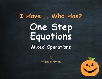 Halloween Math: I Have, Who Has - One Step Equations (Mixe