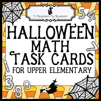 Halloween Math Task Cards for Upper Elementary - Perfect f