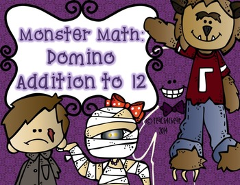 Halloween Monster Math: Domino Addition to 12