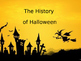 Halloween - Origins and Around the World