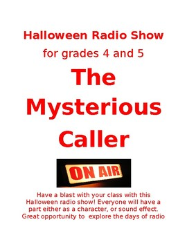 Halloween Radio Show for grades 4 and 5. The Mysterious Caller