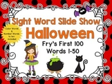 Sight Word Slide Show, Fry's First 100, Words 1-50, Halloween