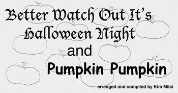 Halloween Songs -Better Watch Out and Pumpkin Pumpkin at a