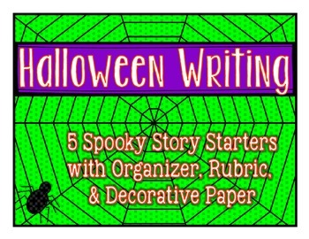 Halloween Writing: Spooky Story Starters with Rubric and F