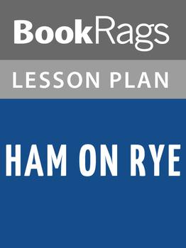 Ham on Rye Lesson Plans