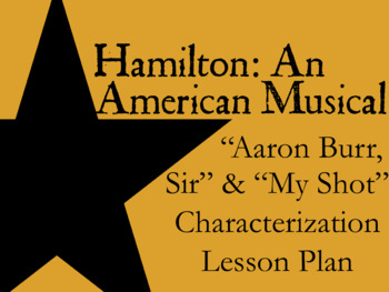 "Hamilton ""Aaron Burr, Sir"" and ""My Shot"" Characterization"