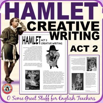 Hamlet Act 2 Creative Writing Assignment