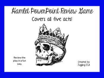 Hamlet PowerPoint Review Game (Covers all Five Acts)
