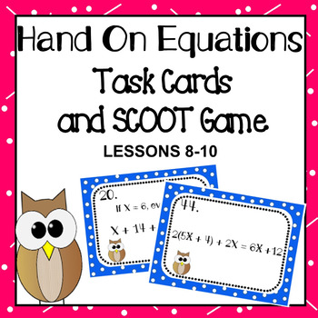 Hands On Equations - 8-10 - Task Cards and SCOOT Game - Fu