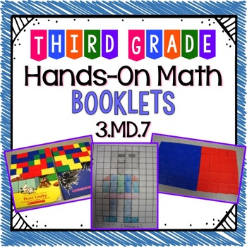 Hands-On Math Booklet 3.MD.7 {Relating Area}