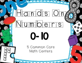 Hands On Numbers 0-10 Common Core Math Centers