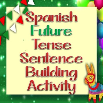Hands-on Activity: Making Future Tense Sentences in Spanish
