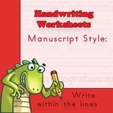 Handwriting Worksheets Practice: Manuscript Style - Writin
