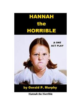 Hannah the Horrible - A One Act Play