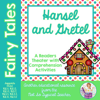 Readers Theater Fairy Tales Hansel Gretel RL3.1, RL3.2, RL