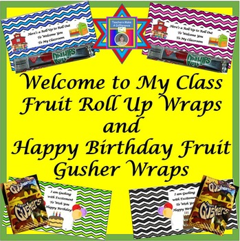 Happy Birthday Fruit Gusher Wraps and Welcome to My Class
