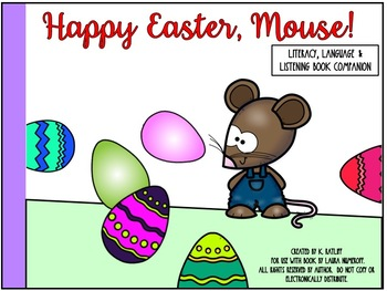 Happy Easter, Mouse!  Literacy, Language and Listening Boo