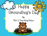 Happy Goundhog's Day! by The 2 Teaching Divas