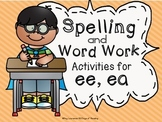 ee, ea  Long Vowel Spelling and Word Work Activities