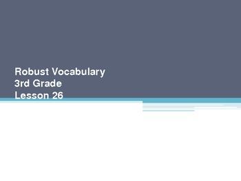 Harcourt Storytown's Robust Vocabulary Slides Grade 3 Lesson 26
