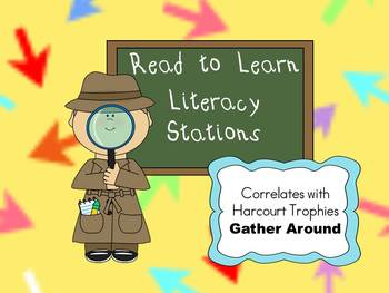 Harcourt Trophies Gather Around READ-TO-LEARN Literacy Stations