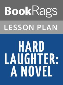Hard Laughter: A Novel Lesson Plans