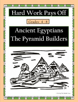 Hard Work Pays Off: Ancient Egyptians, The Pyramid Builders