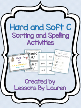 Hard and Soft C - Spelling and Sorting Activities