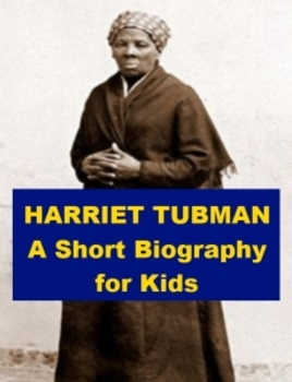 Harriet Tubman - A Short Biography for Kids