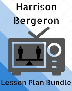 Harrison Bergeron Lesson Plan Bundle (14 Items!!!)