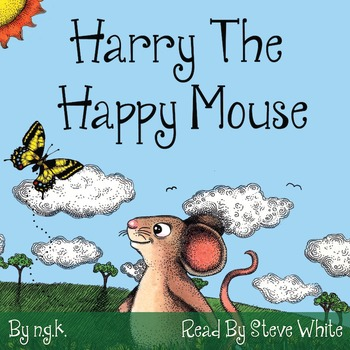 Harry The Happy Mouse (AUDIOBOOK) - Teaching Children To B