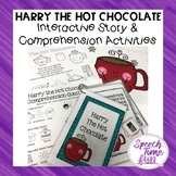 Harry the Hot Chocolate Interactive Story Comprehension Ac