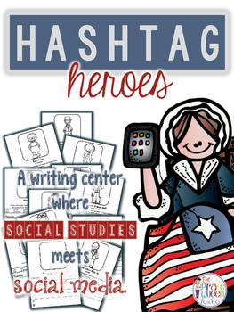 Hashtag Heroes: A No Prep Social Studies Writing Center
