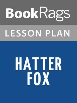 Hatter Fox Lesson Plans
