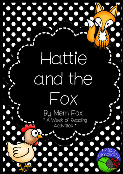 Hattie and the Fox by Mem Fox ~ A week of reading activiti
