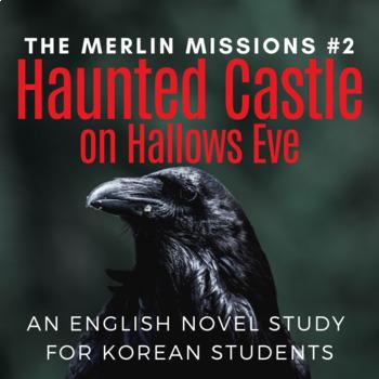 Haunted Castle on Hallows Eve, an ELT Novel Study for Kore