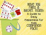 Have You Filled A Bucket Today Companion
