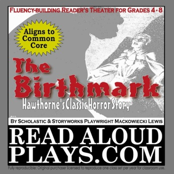 Read Aloud Plays: Hawthorne's The Birthmark Gothic Reader'