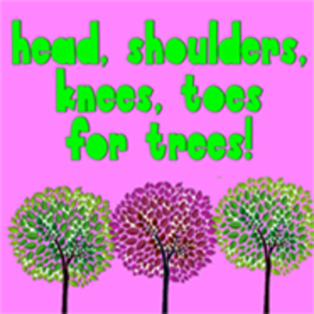 Head Shoulders Knees and Toes for Trees (music video)- Gre
