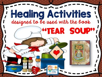 """Healing Grief and Loss Activities to accompany The """"TEAR S"""