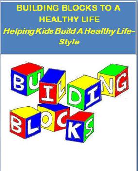 "Healthy life""Building Blocks to A Healthy Life"""