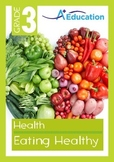 Health - Eating Healthy - Grade 3