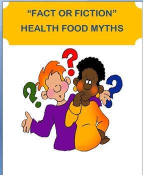 "Nutrition- ""Food Myths- Fact or Fiction"", mini-lesson, qui"