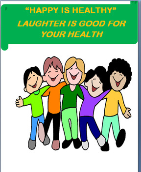 """Happy is Healthy"" Laughter is Good for Your Health-fun ac"