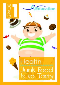 Health - Junk Food Is so Tasty - Grade 1