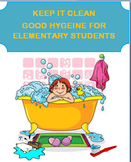 "Hygiene ""Keep It Clean""-  Elementary Students, 2 activities"