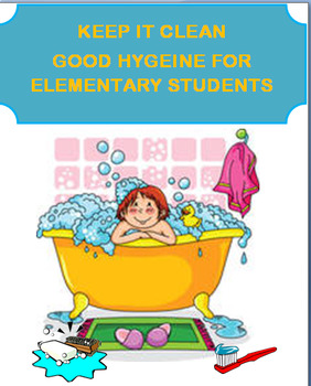 """Health-""""Keep It Clean""""- Good Hygiene for Elementary Students"""